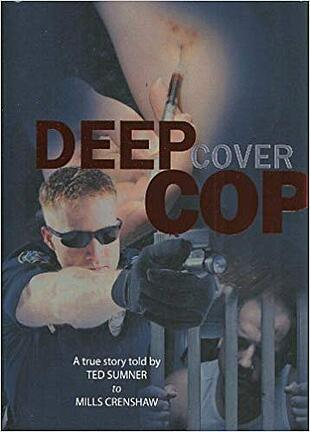 Deep Cover Cop by Ted Sumner.